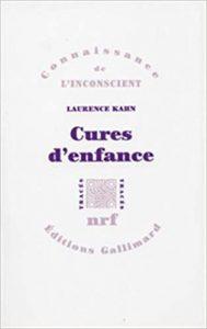 """Couverture du livre """"Cures d'enfance"""" de Laurence Kahn"""