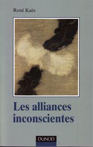 """Couverture du livre """"Les alliances inconscientes"""" de René Kaës"""