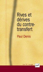 """Couverture du livre """"Rives et dérives du contre-transfert"""" de Paul Denis"""