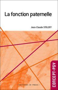 """Couverture du livre """"La fonction paternelle"""" de Jean-Claude Stoloff"""