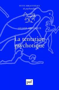 """Couverture du livre """"La tentation psychotique"""" de Liliane Abensour"""